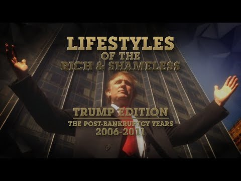 Lifestyles of the Rich & Shameless - Trump Edition: The Post-Bankruptcy Years 2006-2011