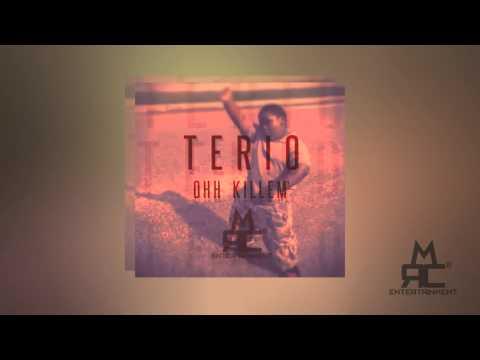 Terio - OOH KILL EM' Produced By Rcm2