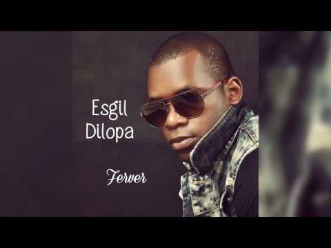 Esgil Dilopa - Ferver |Audio|