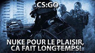 CS GO : Nuke pour le plaisir, ca fait longtemps!
