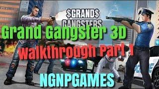 Grand Gangster 3D | Walkthrough| NGNPGAMES