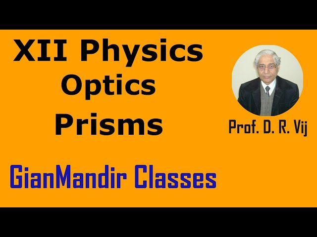 XII Physic | Optics | Prisms by Poonam Ma'am