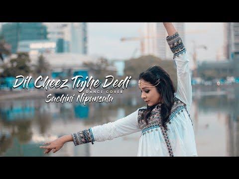Dil Cheez Tujhe Dedi Dance Cover - Sachini Nipunsala