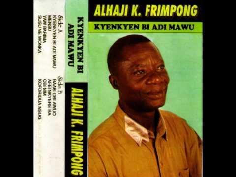 Alhaji K. Frimpong -  Koforidua Nsuo