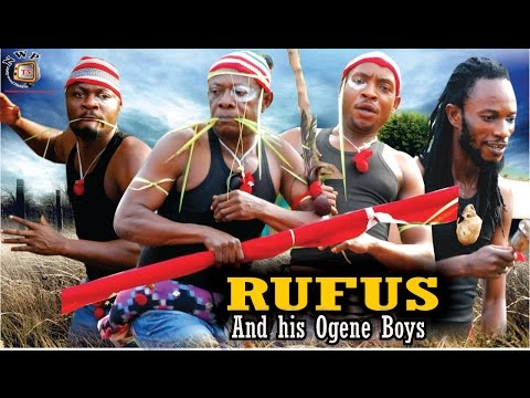 Rufus and His Ogene Boys   - 2015 Latest Nigerian Nollywood Movie