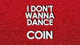 I DON'T WANNA DANCE (Lyrics) || COIN