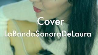 Los charcos - Dani Martin cover LaBandaSonoraDeLaura