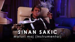 Sinan Sakic - Matori moj (Instrumental) - (Audio 2011)