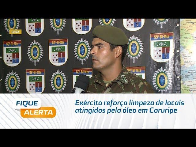 Exército reforça limpeza de locais atingidos pelo óleo em Coruripe