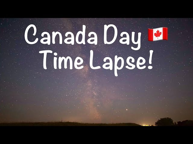 TIME LAPSE - Canada Day Astrophotography!