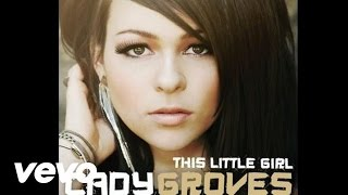 Cady Groves - This Little Girl (Audio)