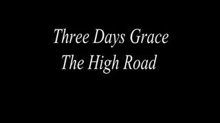 Three Days Grace - The High Road Lyrics