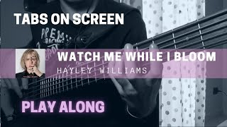 Hayley Williams   Watch Me While I Bloom (bass cover & TABS on screen)
