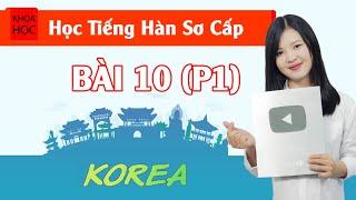 Học tiếng Hàn sơ cấp 1 Online - Bài 10 Mua Sắm (P1)