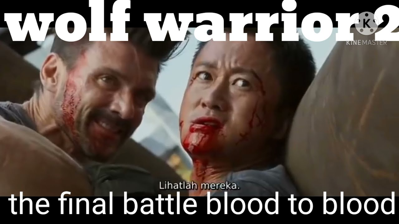 Download the final blood to blood (wolf warrior 2)