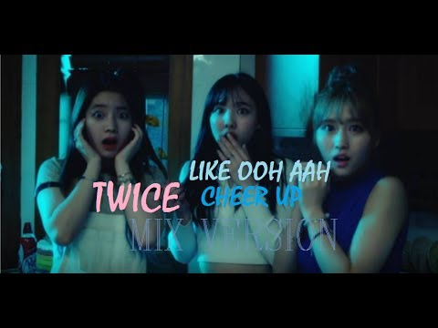 TWICE - Cheer Up/Like Ohh Ahh (MIX) | Change the speed to 1.25