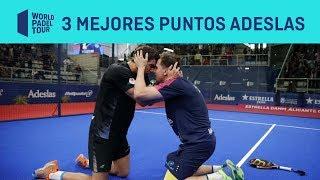 Los 3 Mejores Puntos ADESLAS del Estrella Damm Alicante Open 2019 | World Padel Tour
