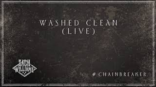 Zach Williams - Washed Clean (Live) (Official Audio)