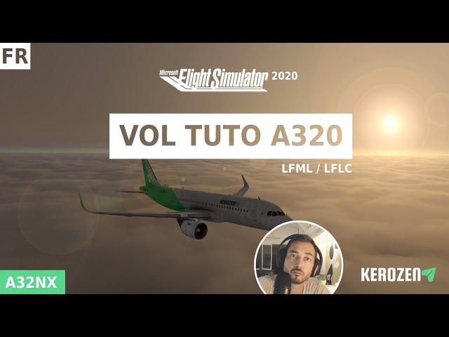 Vol tutoriel A320 Neo Flight Simulator 2020 - A32NX - LFML / LFLC (Marseille / Clermont Ferrand)