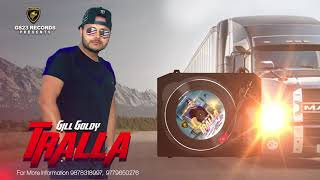 Tralla || Gill Goldy || Lyrical || New Punjabi Song 2018 || GS 23 Records