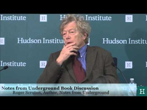 Notes from Underground: Book Discussion with Roger Scruton