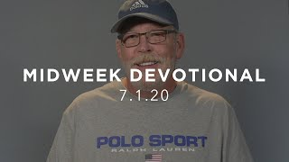MIDWEEK DEVOTIONAL - 7.1.20