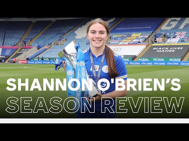 Shannon O'Brien's 2020/21 Season Review | LCFC Women