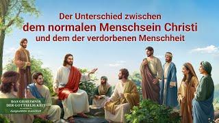 Der Unterschied zwischen dem normalen Menschsein Christi und dem der verdorbenen Menschheit