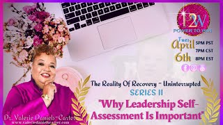 """The Reality of Recovery- Uninterrupted, Series II: """"Why Self-Assessment Is Important?"""""""