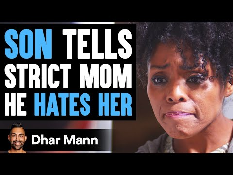 Son Tells Mom He Hates Her, Then Learns An Important Lesson | Dhar Mann