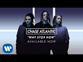 Chase Atlantic Why Stop Now Official Audio mp3