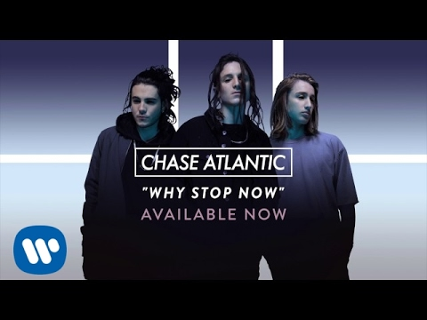 "Chase Atlantic - ""Why Stop Now"" (Official Audio)"