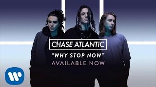 Скачать Chase Atlantic Why Stop Now Official Audio