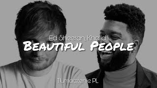 Ed Sheeran Beautiful People Ft Khalid Tłumaczenie Pl MP3