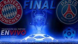 FINAL Champions PSG vs Bayern Munich / enVIVO #ShempiensEnOtraDimensión