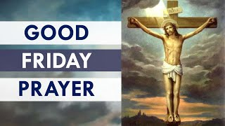 Good Friday Prayer to Jesus