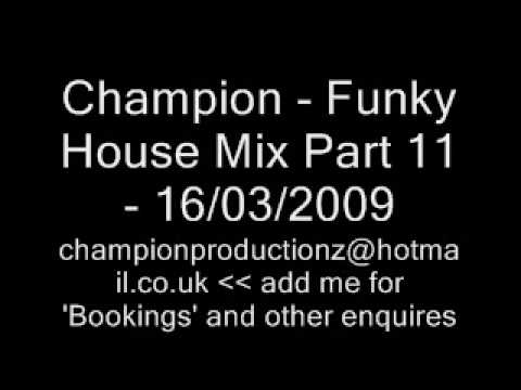 Champion - Funky House Mix Part 11