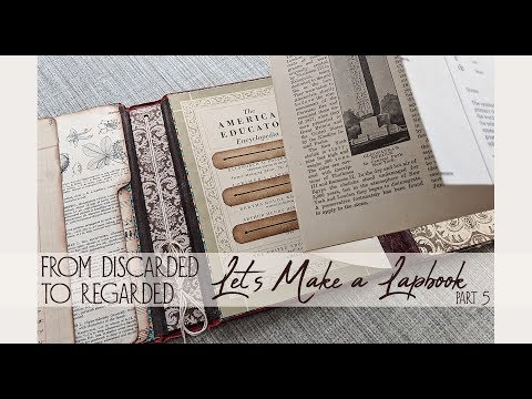From Discarded to Regarded - Let's Make a Lapbook - pt 5