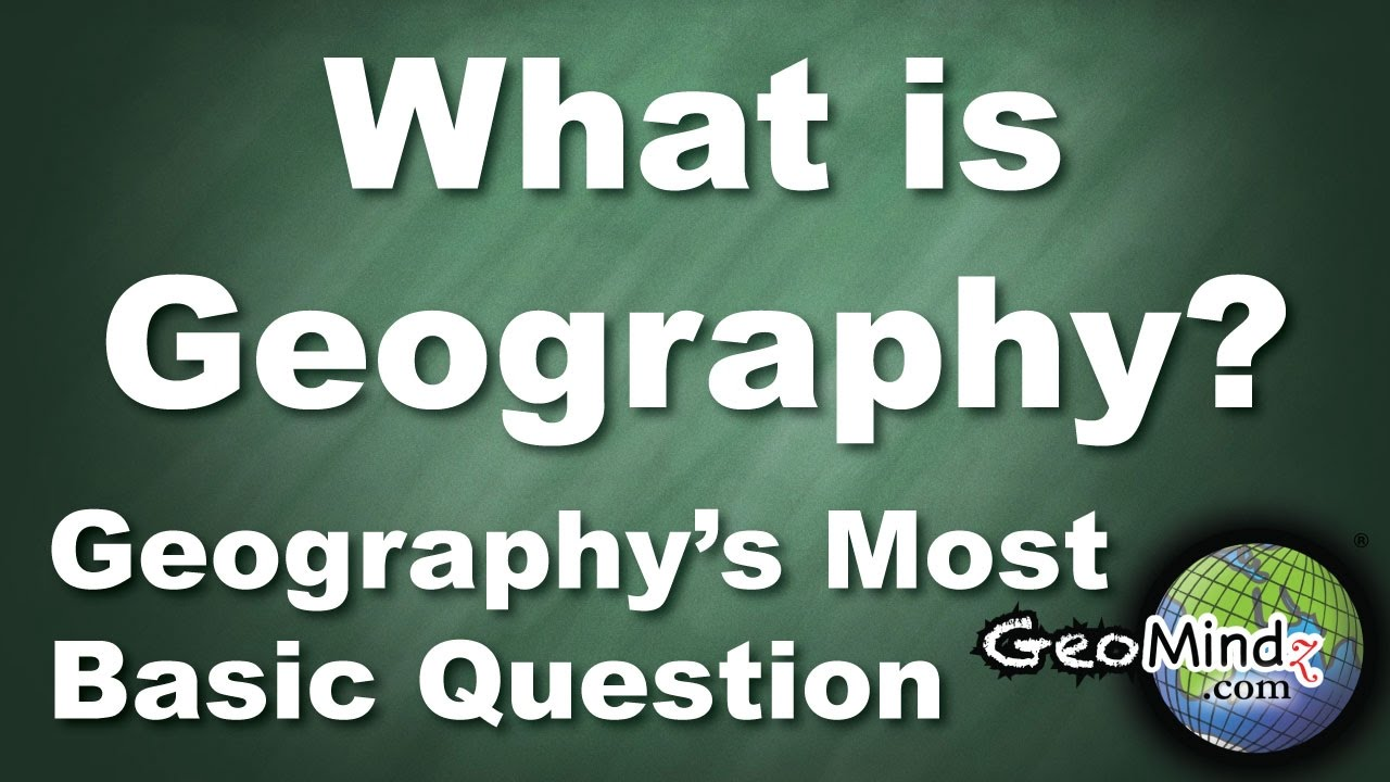 What is Geography? (2/7) Geography's Most Basic Question