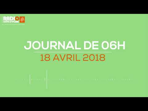 Le journal de 06H00 du 18 avril 2018-Radio Côte d'Ivoire