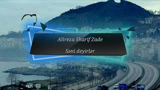 Səni deyirlər - Alireza Sharif Zade | Azərbaycanın güneyi #sanideyirler