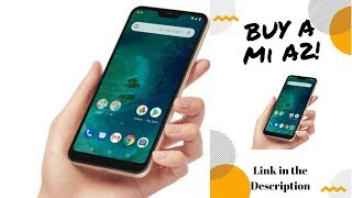Mi A2 Unboxing Review