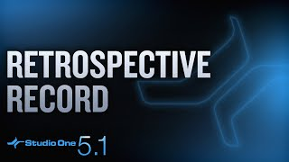 New in Studio One 5.1: Retrospective Record