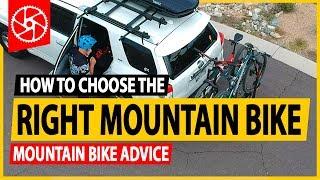 CHOOSING THE RIGHT MOUNTAIN BIKE // Mountain Bike Advice