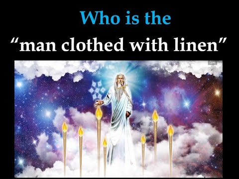 """5agendas (Part 1 -- Who is the """"Man clothed in linen""""?)"""