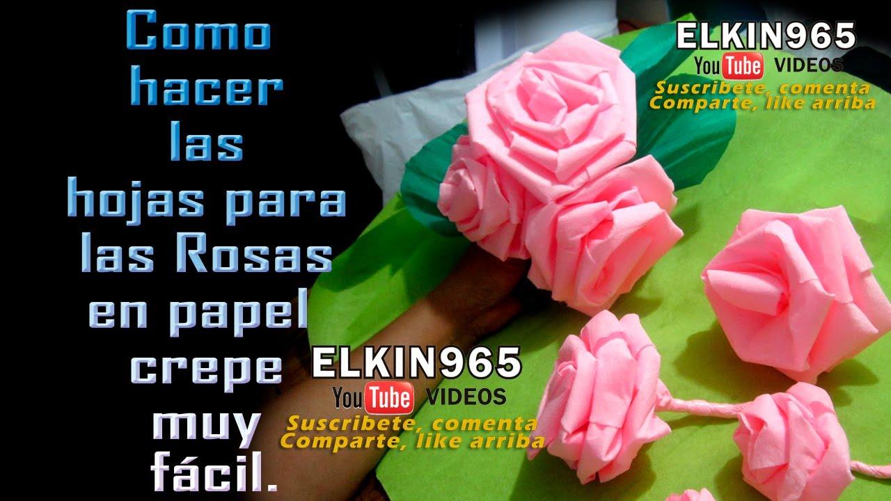 Como hacer hojas para rosas en papel crepe 2 de 2 youtube - Videos de como hacer crepes ...