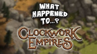 What Happened To Clockwork Empires?