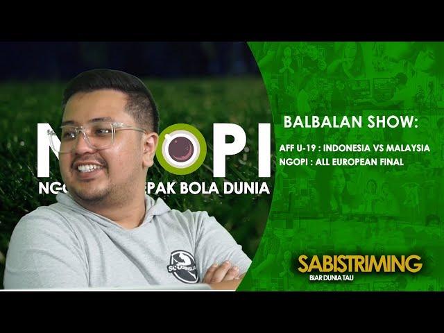 Balbalan Show 12 Juli 2018 : AFF Cup U-19