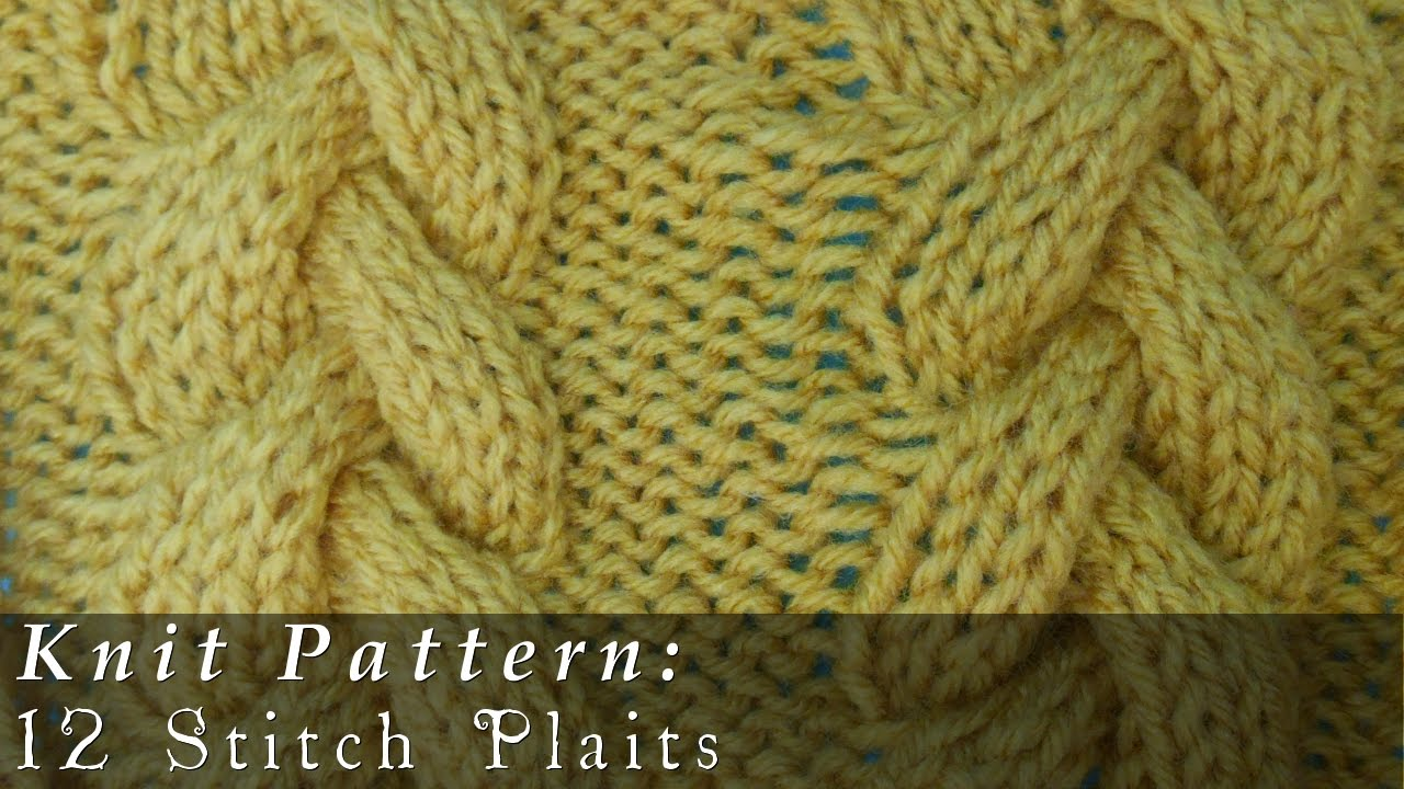 12 Stitch Plait { Knit } - YouTube