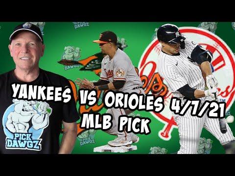 New York Yankees vs Baltimore Orioles 4/7/21 MLB Pick and Prediction MLB Tips Betting Pick